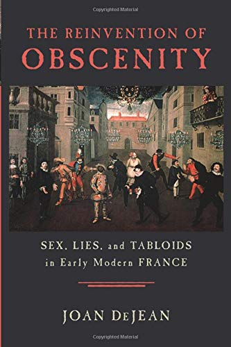 9780226141411: The Reinvention of Obscenity: Sex, Lies and Tabloids in Early Modern France