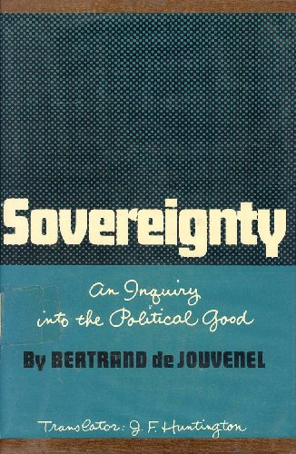 9780226141619: Sovereignty an Inquiry into the Political Good