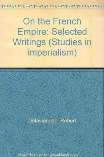 9780226141916: On the French Empire: Selected Writings (Studies in imperialism) (English and French Edition)