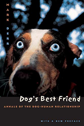 9780226142807: Dog's Best Friend: Annals of the Dog-Human Relationship