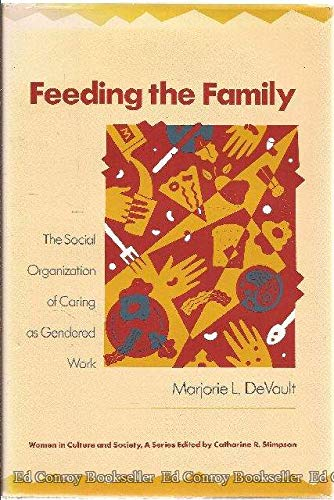 9780226143590: Feeding the Family: The Social Organization of Caring as Gendered Work (Women in Culture and Society Series)