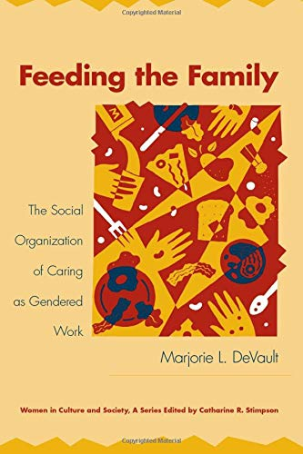 9780226143606: Feeding the Family: The Social Organization of Caring as Gendered Work (Women in Culture and Society)