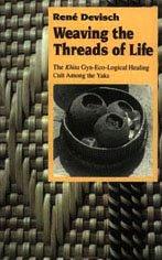 9780226143613: Weaving the Threads of Life: The Khita Gyn-Eco-Logical Healing Cult among the Yaka