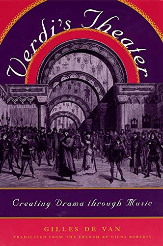 9780226143699: Verdi's Theatre: Creating Drama Through Music