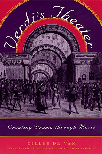 9780226143705: Verdi's Theatre: Creating Drama Through Music