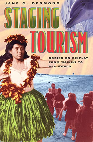 9780226143750: Staging Tourism - Bodies on Display from Waikiki to Sea World