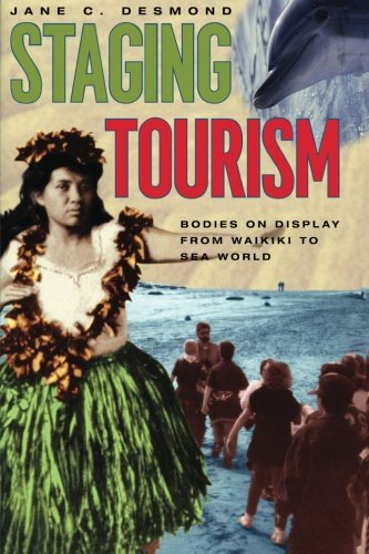 9780226143767: Staging Tourism - Bodies on Display from Waikiki to Sea World