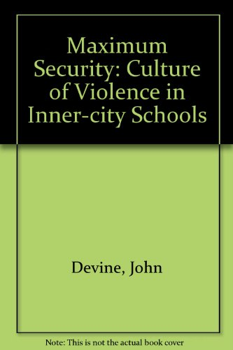 9780226143866: Maximum Security: The Culture of Violence in Inner-City Schools