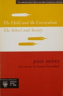 The Child and the Curriculum: The School and Society: Dewey, John