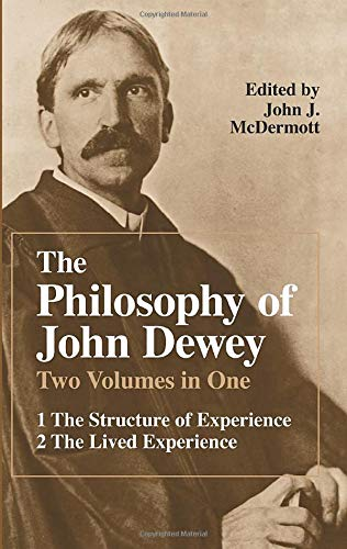 9780226144016: The Philosophy of John Dewey: Volume 1
