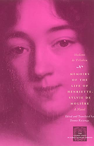 9780226144191: Memoirs of the Life of Henriette-Sylvie de Moliere: A Novel (The Other Voice in Early Modern Europe)