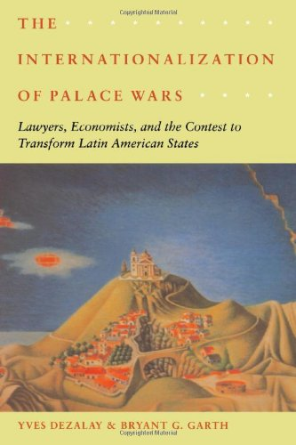 9780226144252: The Internationalization of Palace Wars: Lawyers, Economists, and the Contest to Transform Latin American States (Chicago Series in Law and Society)