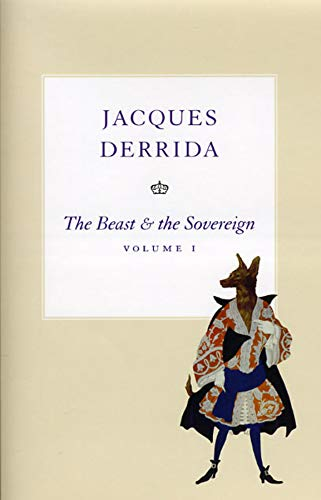 The Beast and the Sovereign, Volume I (The Seminars of Jacques Derrida) (0226144283) by Jacques Derrida