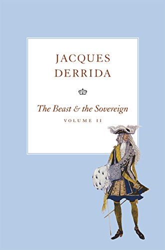 The Beast and the Sovereign, Volume II (The Seminars of Jacques Derrida): Derrida, Jacques