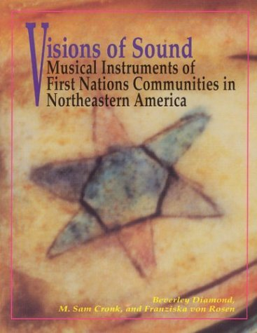 9780226144764: Visions of Sound: Musical Instruments of First Nation Communities in Northeastern America (Chicago Studies in Ethnomusicology)