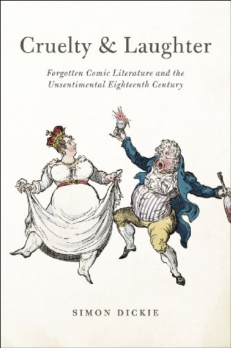 9780226146188: Cruelty and Laughter: Forgotten Comic Literature and the Unsentimental Eighteenth Century