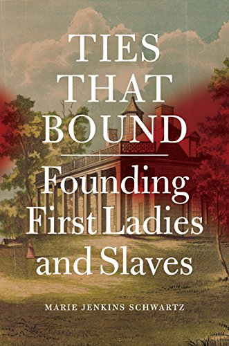 9780226147550: Ties That Bound: Founding First Ladies and Slaves