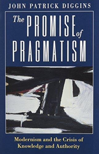 9780226148786: The Promise of Pragmatism: Modernism and the Crisis of Knowledge and Authority