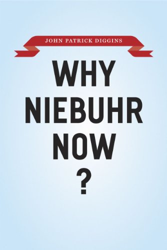 9780226148830: Why Niebuhr Now?
