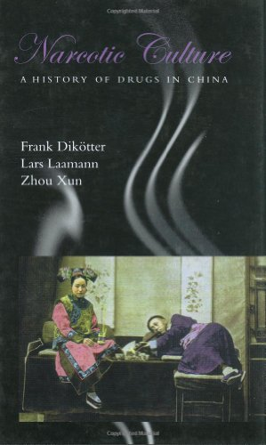 9780226149059: Narcotic Culture: A History of Drugs in China