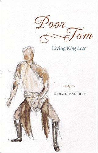 "Poor Tom: Living ""King Lear"": Palfrey, Simon"