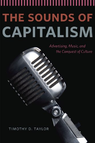 9780226151625: The Sounds of Capitalism: Advertising, Music, and the Conquest of Culture