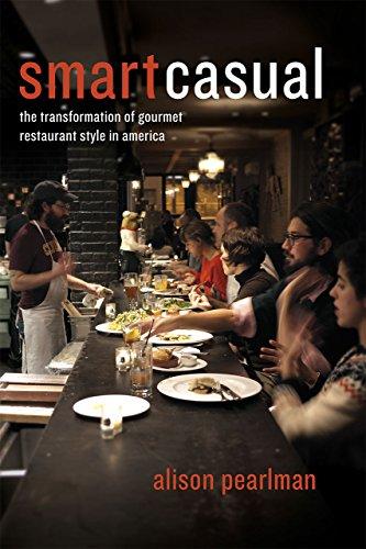 9780226154848: Smart Casual: The Transformation of Gourmet Restaurant Style in America