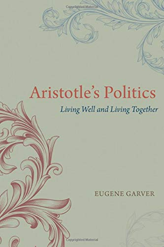 9780226154985: Aristotle's Politics: Living Well and Living Together