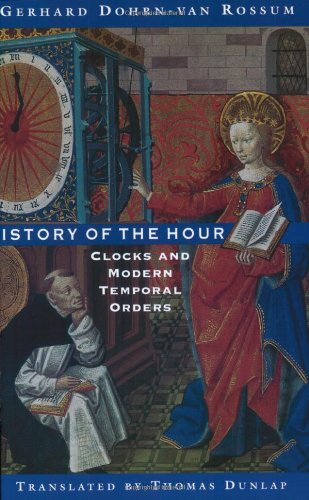 9780226155111: History of the Hour: Clocks and Modern Temporal Orders