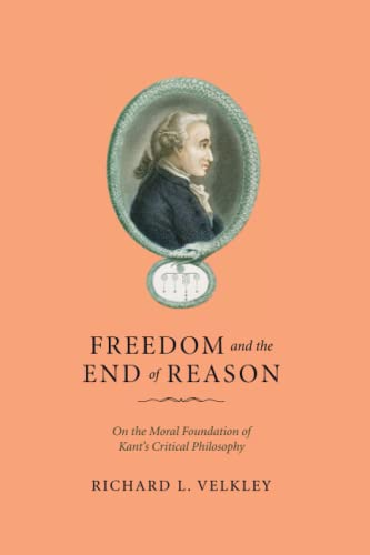 9780226155173: Freedom and the End of Reason: On the Moral Foundation of Kant's Critical Philosophy
