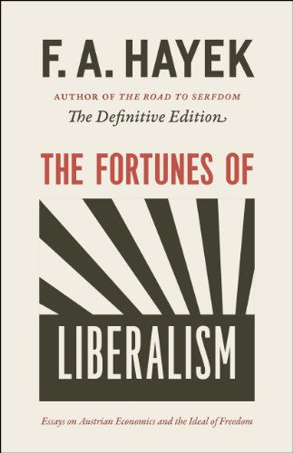 9780226155340: The Fortunes of Liberalism: Essays on Austrian Economics and the Ideal of Freedom (The Collected Works of F. A. Hayek)