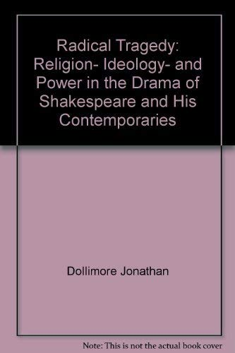 Radical tragedy: Religion, ideology, and power in: Jonathan Dollimore