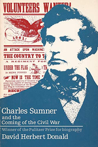 9780226156330: Charles Sumner and the coming of the Civil War
