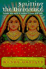 9780226156408: Splitting the Difference: Gender and Myth in Ancient Greece and India
