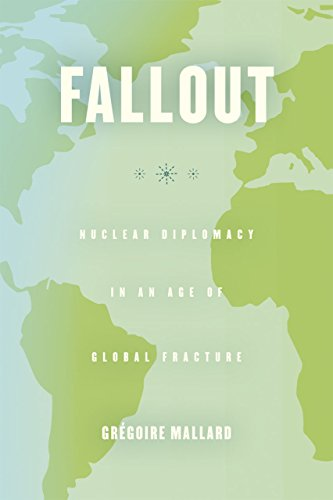 9780226157894: Fallout: Nuclear Diplomacy in an Age of Global Fracture