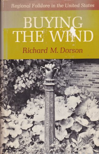 9780226158617: Buying the Wind: Regional Folklore in the United States