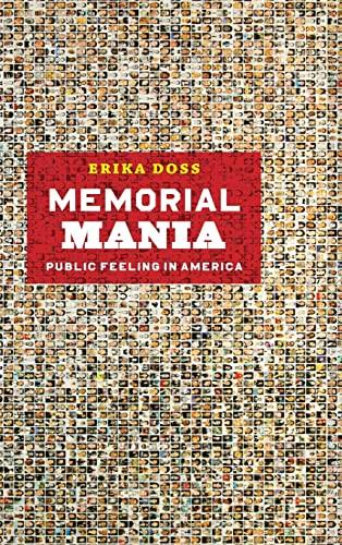 9780226159386: Memorial Mania: Public Feeling in America