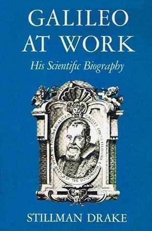 9780226162270: Galileo at Work: His Scientific Biography