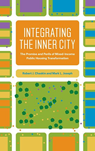 9780226164397: Integrating the Inner City: The Promise and Perils of Mixed-Income Public Housing Transformation