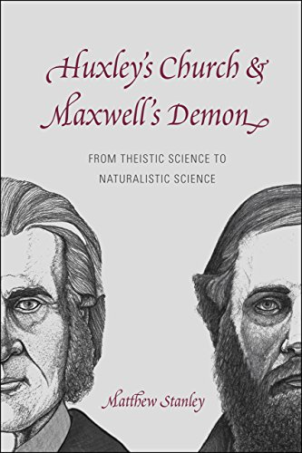 9780226164878: Huxley's Church and Maxwell's Demon: From Theistic Science to Naturalistic Science
