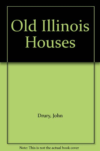 Old Illinois Houses: Drury, John