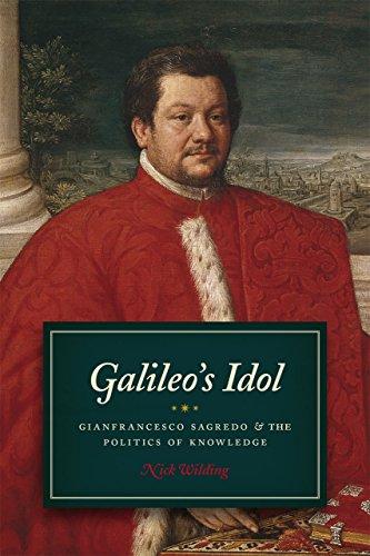 9780226166971: Galileo's Idol: Gianfrancesco Sagredo and the Politics of Knowledge