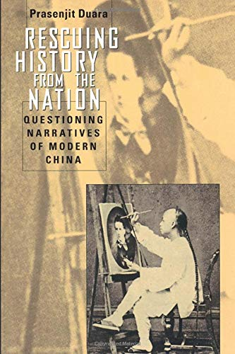 9780226167220: Rescuing History from the Nation: Questioning Narratives of Modern China