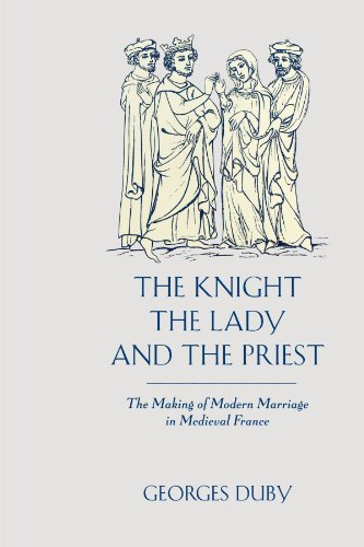 9780226167688: The Knight, the Lady and the Priest: The Making of Modern Marriage in Medieval France