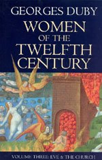 9780226167855: Women of the Twelfth Century, Volume 3: Eve and the Church (Women of 12th Century)