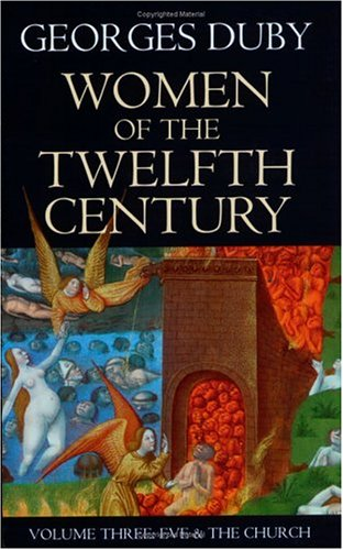 9780226167862: Women of the Twelfth Century, Volume 3: Eve and the Church (Women of 12th Century)