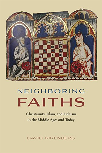 9780226168937: Neighboring Faiths: Christianity, Islam, and Judaism in the Middle Ages and Today