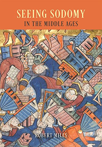Seeing Sodomy in the Middle Ages (Hardback): Robert Mills