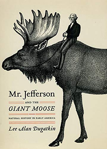 9780226169149: Mr. Jefferson and the Giant Moose: Natural History in Early America