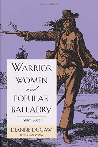 9780226169163: Warrior Women and Popular Balladry, 1650-1850